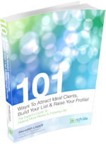 101 Ways to Attract Ideal Clients, Build Your List & Raise Your Profile